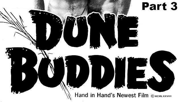 Dune Buddies Part 3