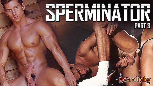 Sperminator Part 3